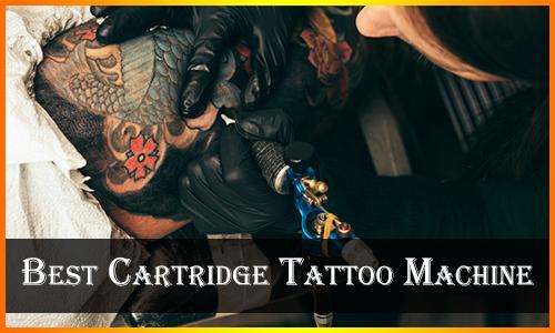 Best Cartridge Tattoo Machine