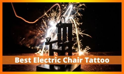 Best Electric Chair Tattoo