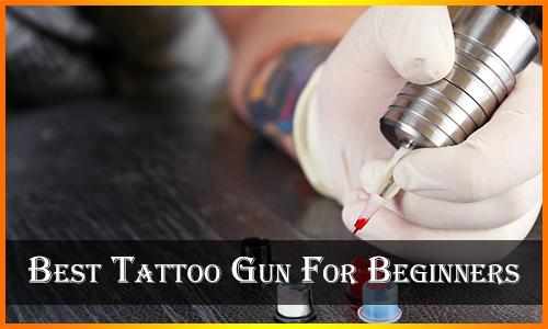Best Tattoo Gun For Beginners