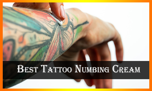 Best Tattoo Numbing Cream