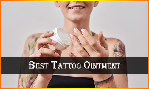 Best Tattoo Ointment