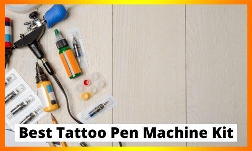 Best Tattoo Pen Machine Kit