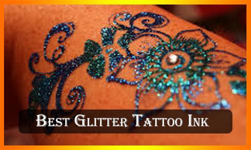 Best Glitter Tattoo Ink