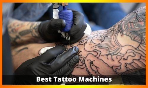 Best Tattoo Machines